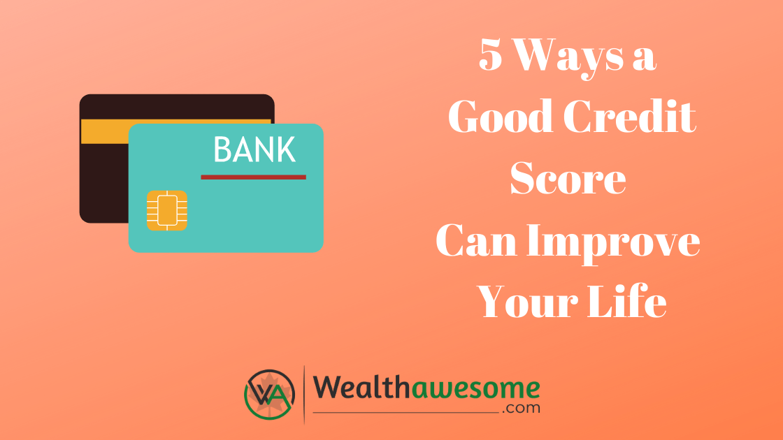 5 Ways Having a Fair Credit Score Can Improve Your Life
