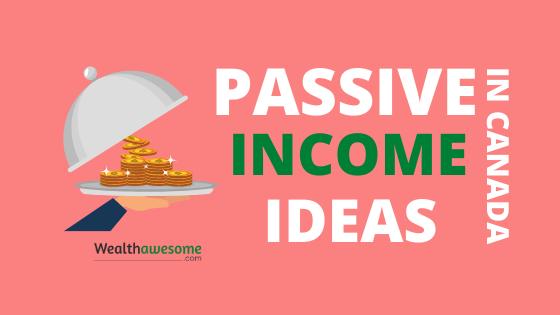 Passive Income Ideas Canada