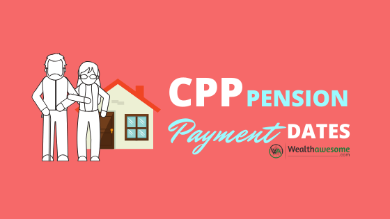 CPP PAYMENT DATES WHEN WILL YOU RECEIVE YOUR CPP