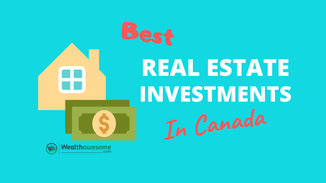 Real Estate investments in Canada