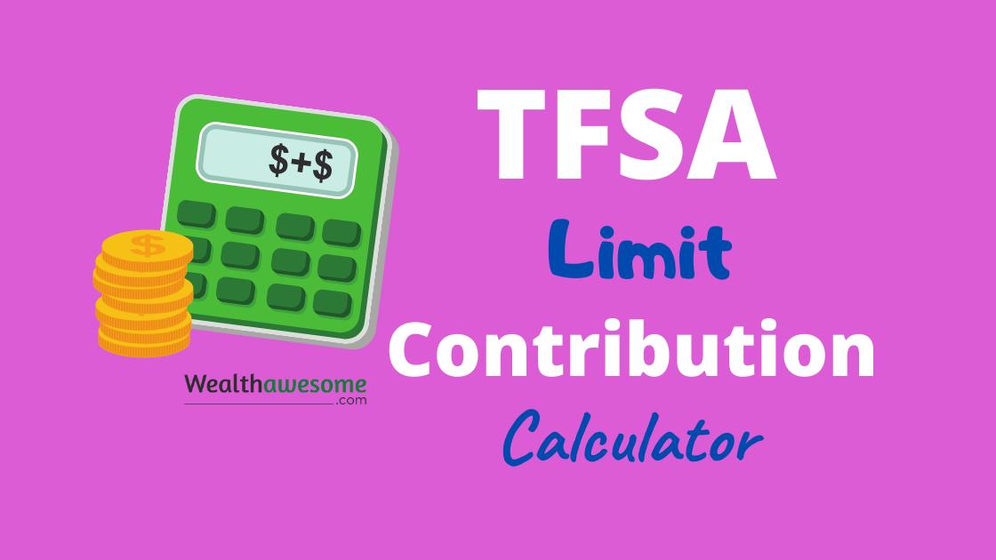 TFSA Limit Contribution Calculator