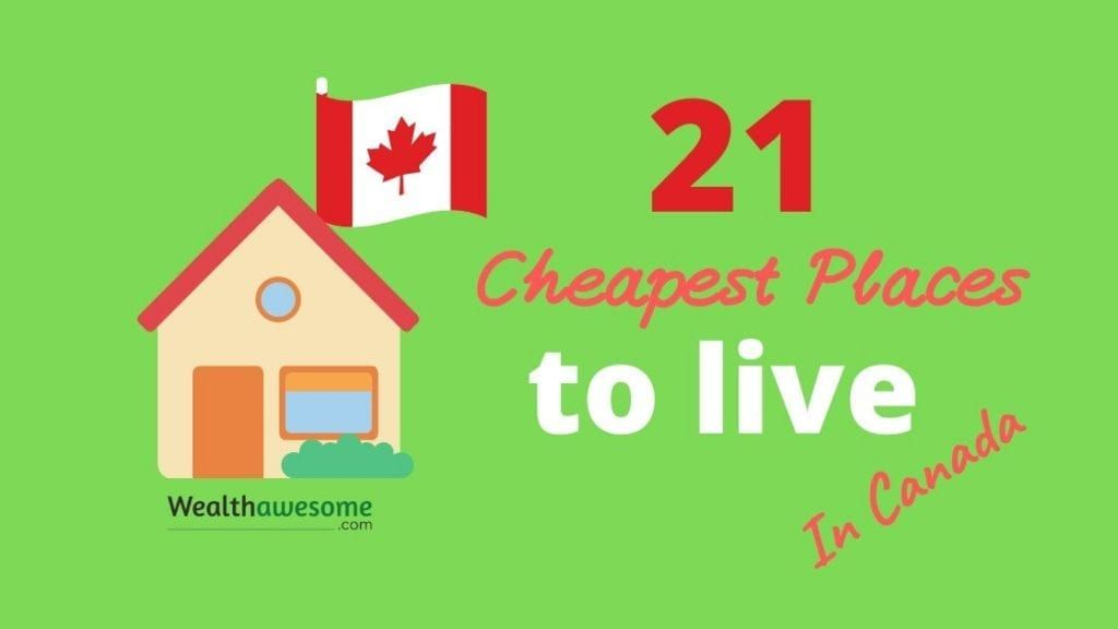 21 Cheapest Places to Live in Canada
