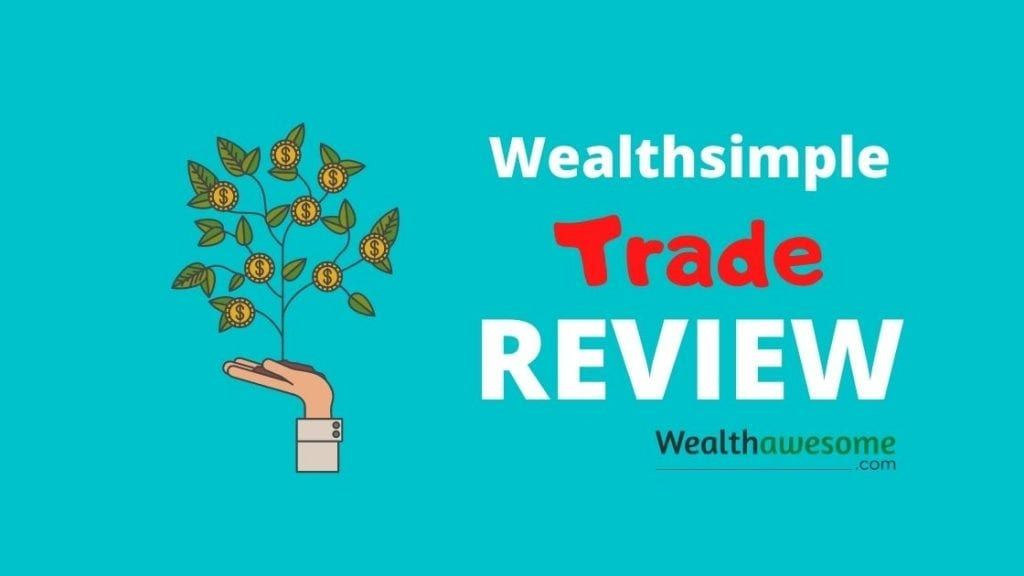 Wealthsimple Trade Review