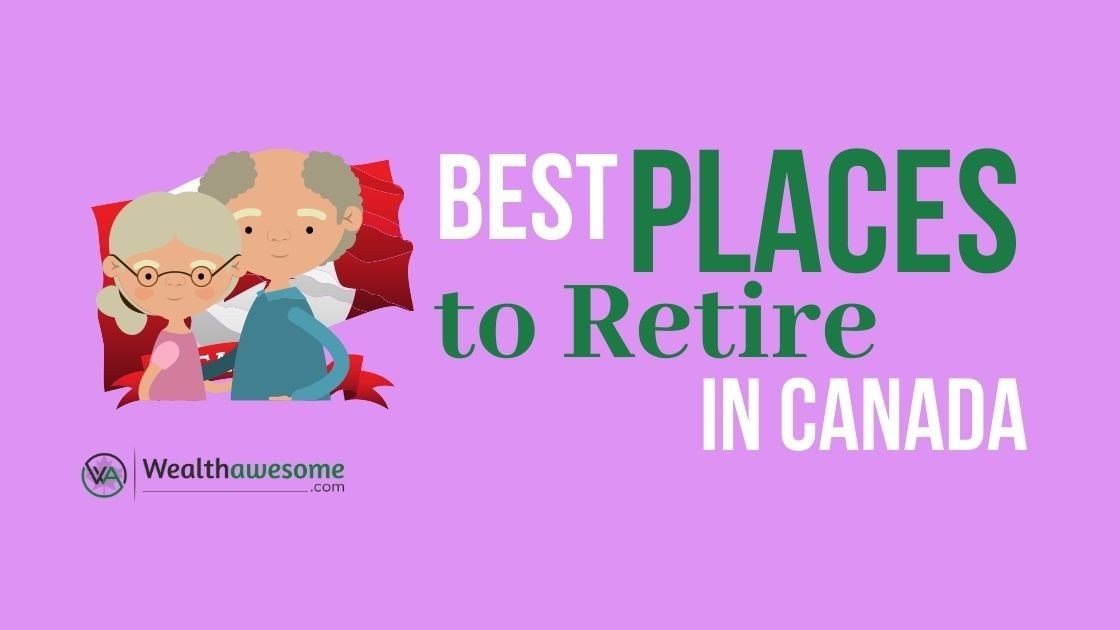 Best Places to Retire in Canada