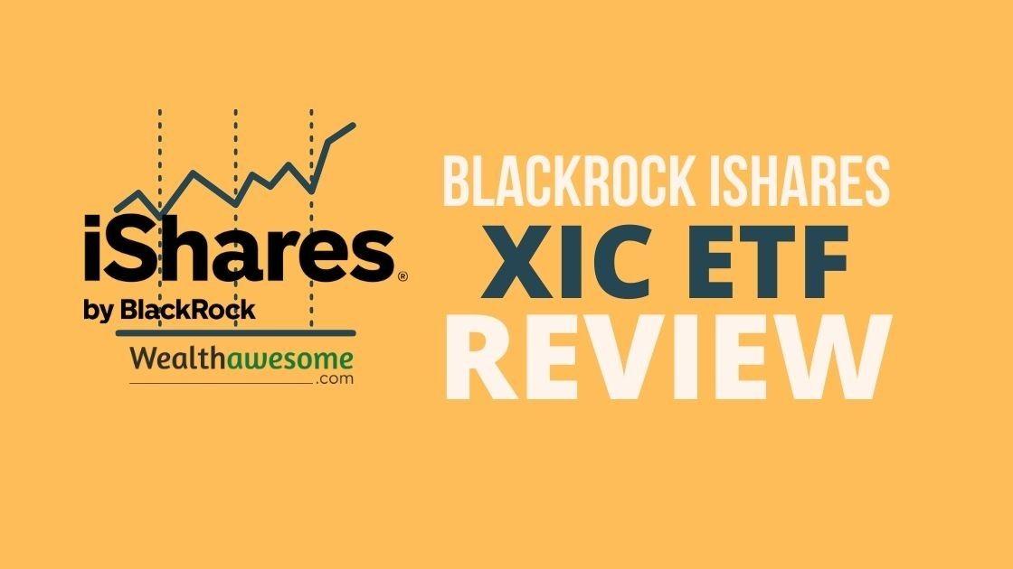 BlackRock iShares XIC ETF Review