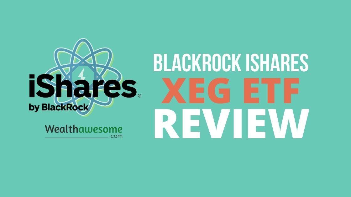 BlackRock iShares XEG ETF Review