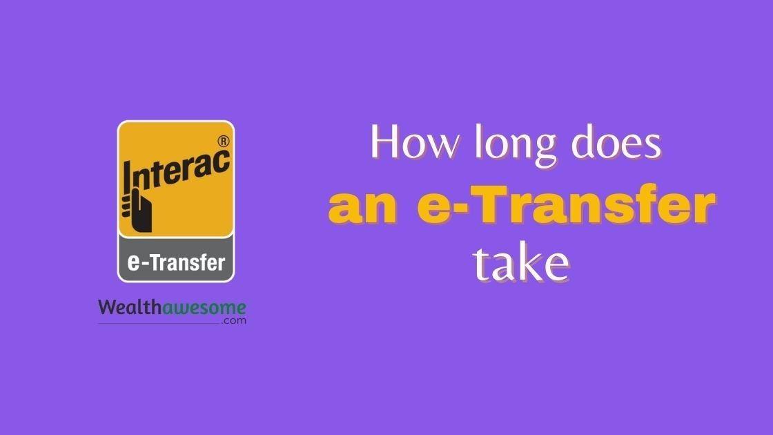 How long does an e-Transfer Take
