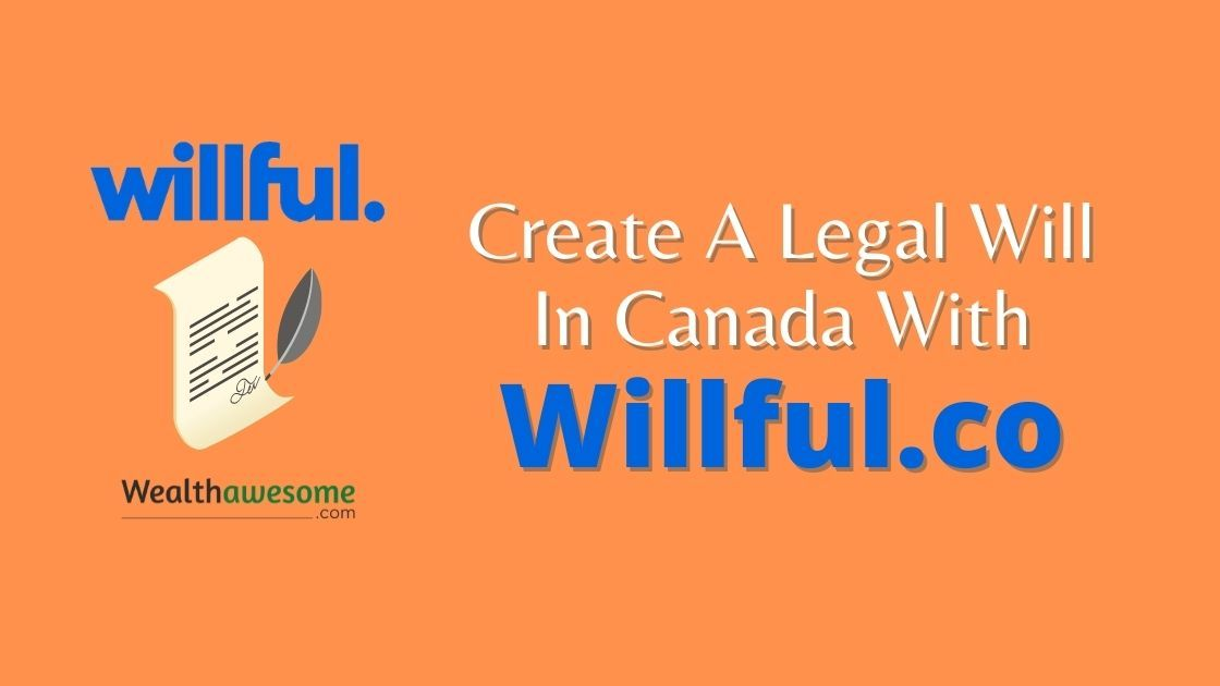 Create A Legal Will In Canada Online With Willful.co