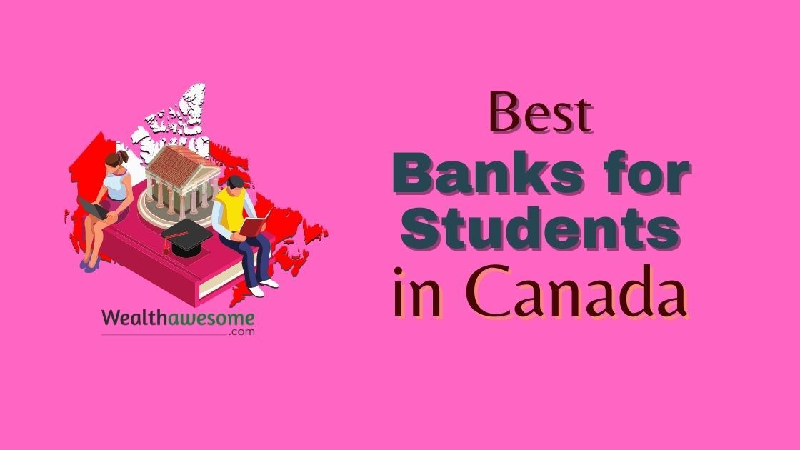 Best Banks for Students in Canada
