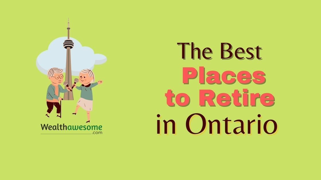Best Places to Retire in Ontario