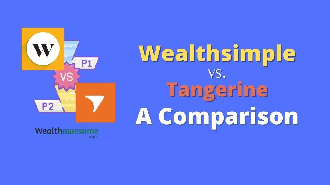 Wealthsimple vs. Tangerine