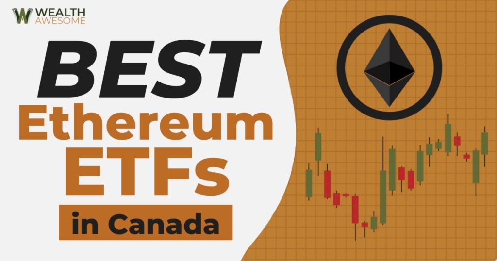 Best Ethereum ETFs In Canada