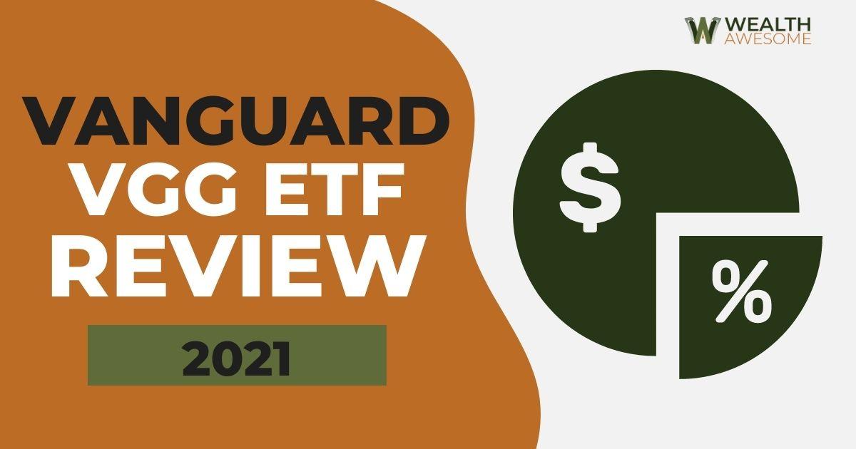 Vanguard VGG ETF Review