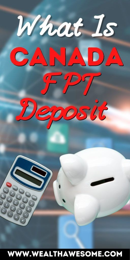 What Is Canada FPT Deposit