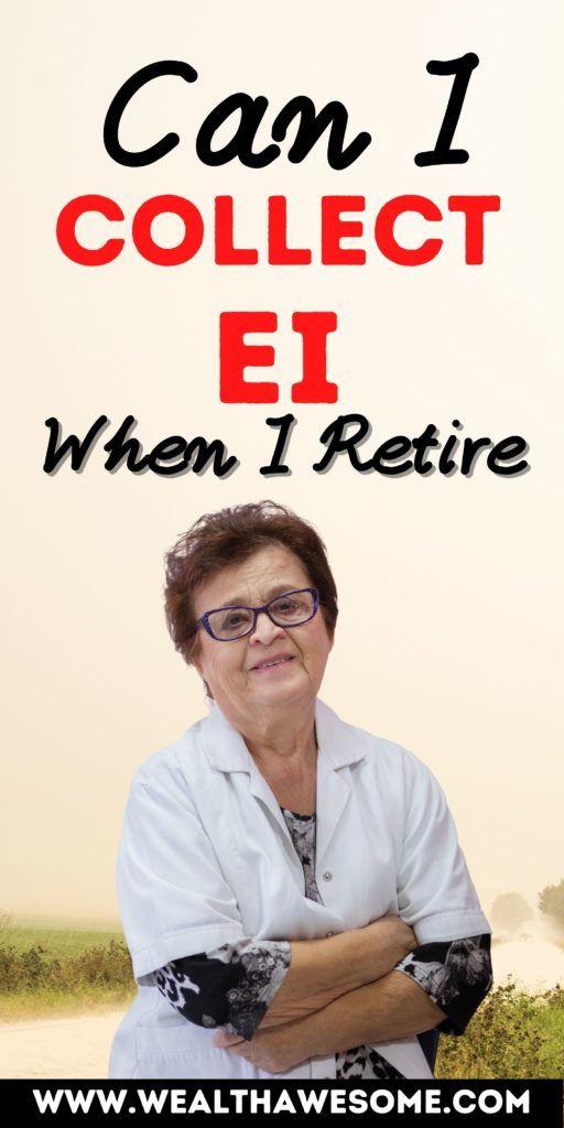 can I collect ei when I retire