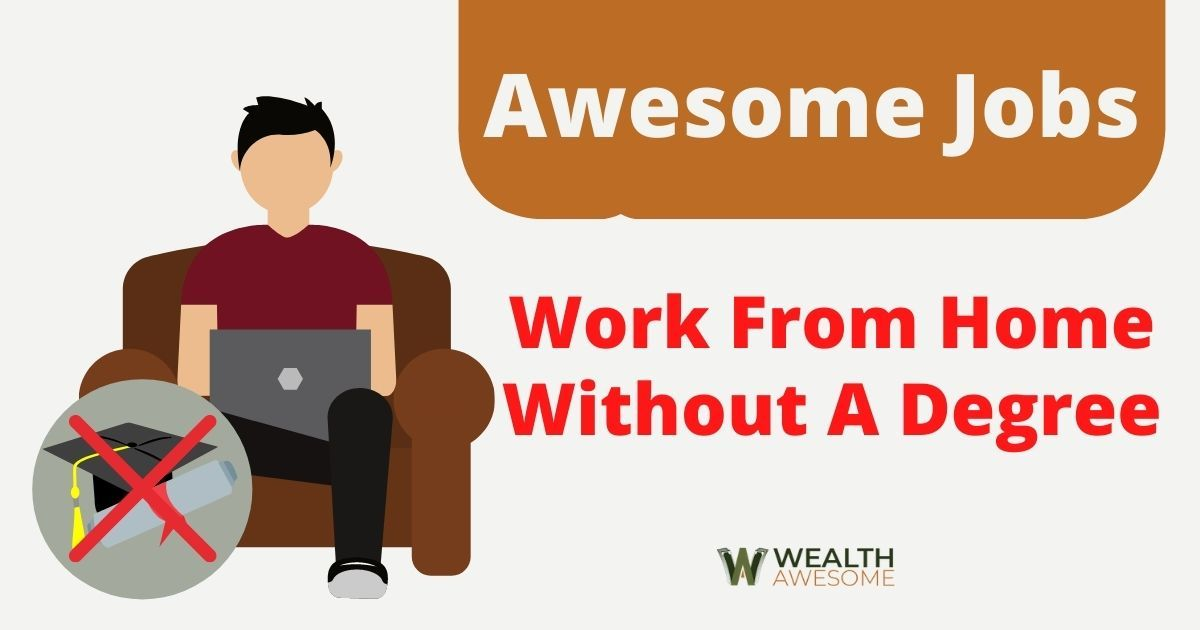 Work From Home Without A Degree