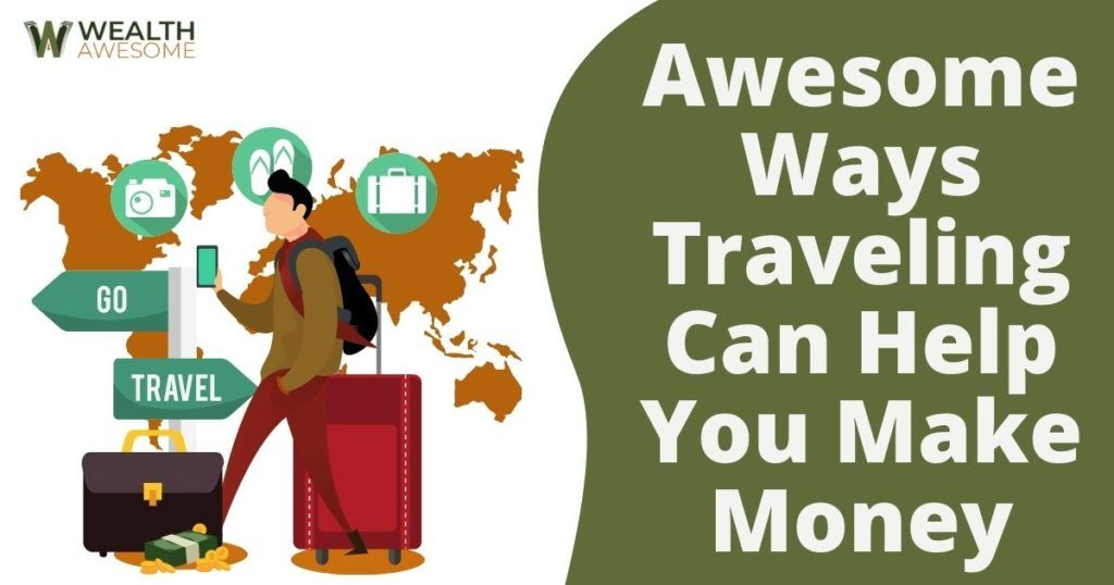 Traveling Can Help You Make Money