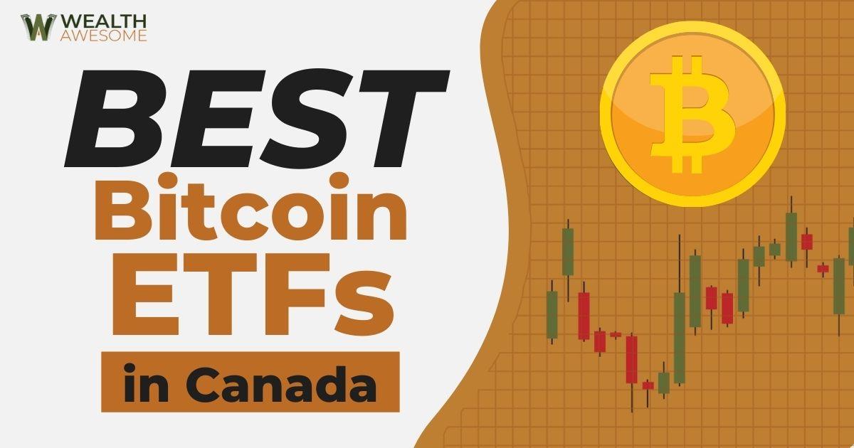 Best Bitcoin ETF in Canada