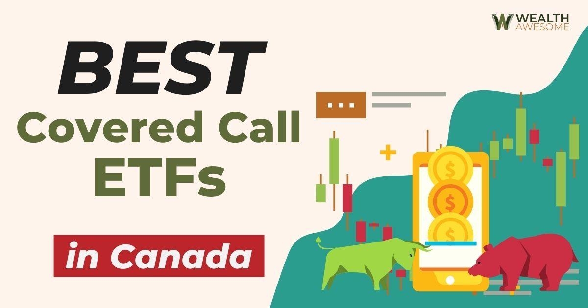 Best Covered Call ETFs In Canada