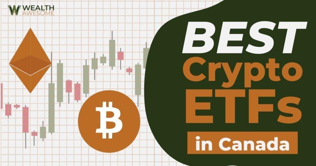 Best Crypto ETFs In Canada