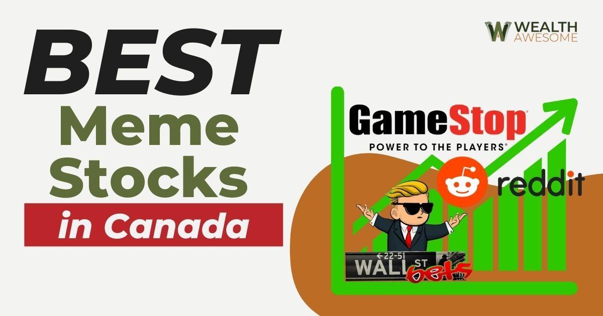 Best Meme Stocks In Canada