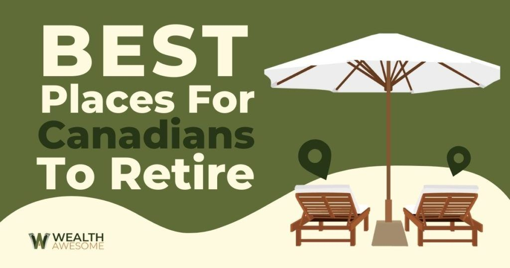 Best Places For Canadians To Retire