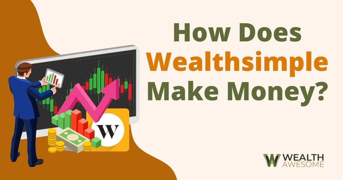 How Does Wealthsimple Make Money
