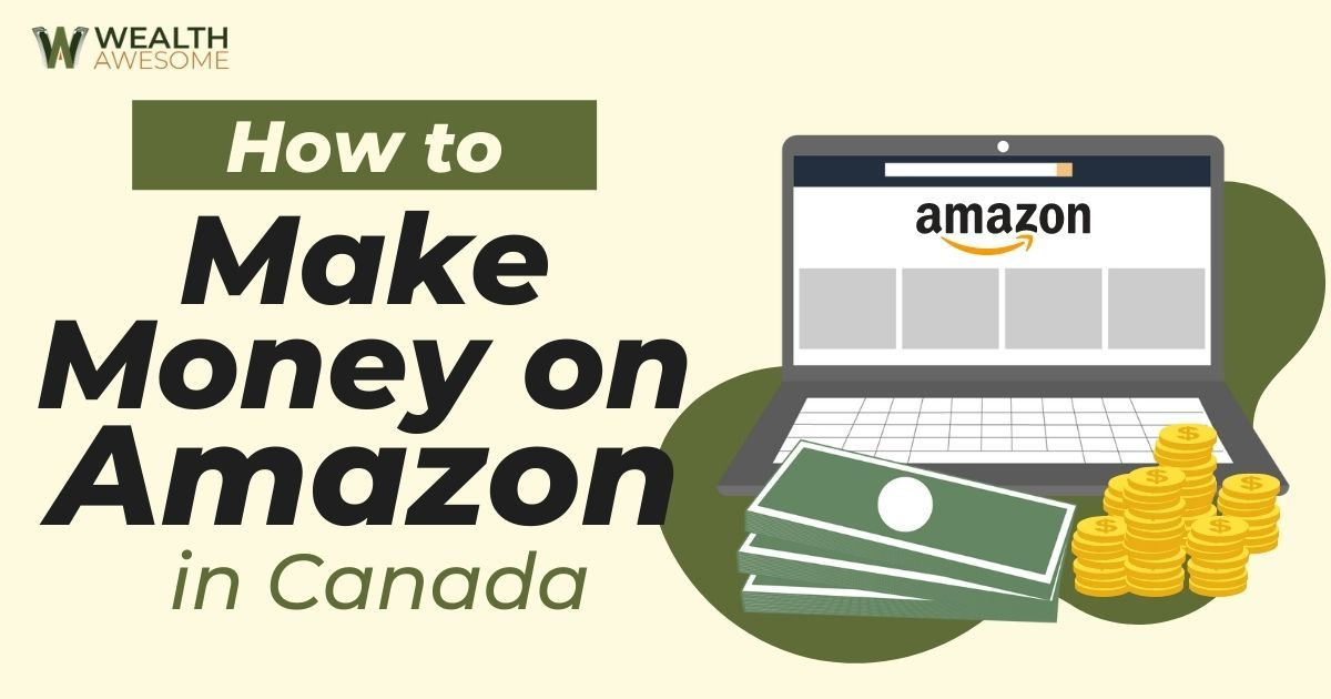 How To Make Money On Amazon In Canada