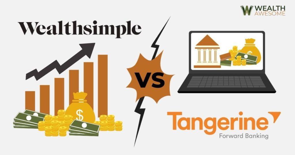 Wealthsimple vs Tangerine
