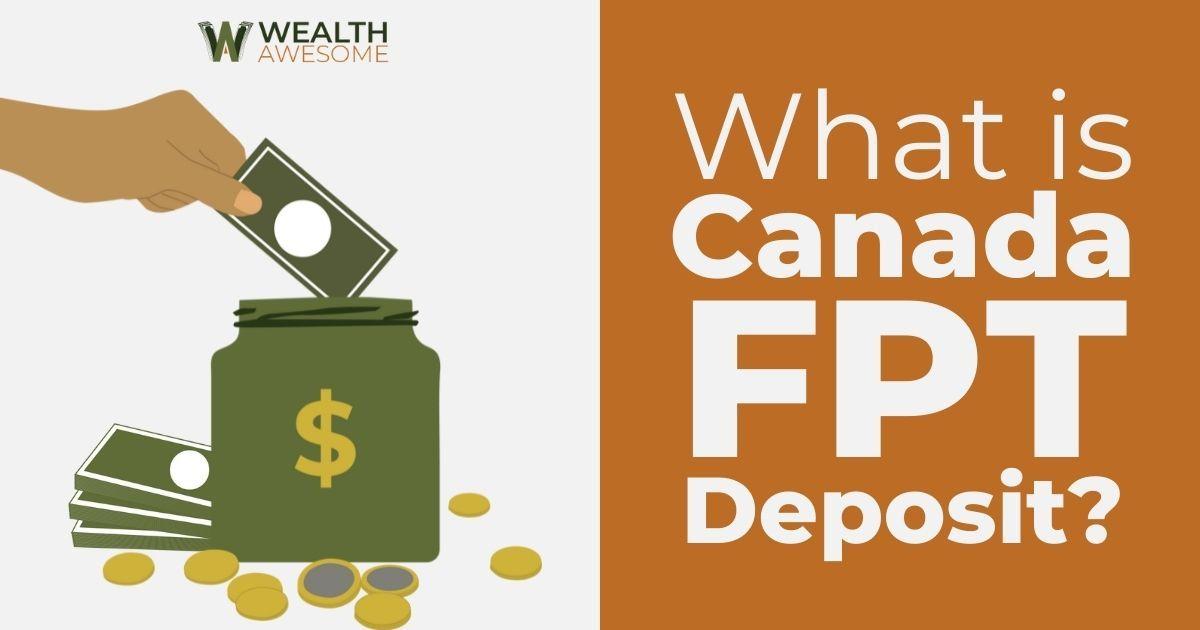 Canada FPT Deposit