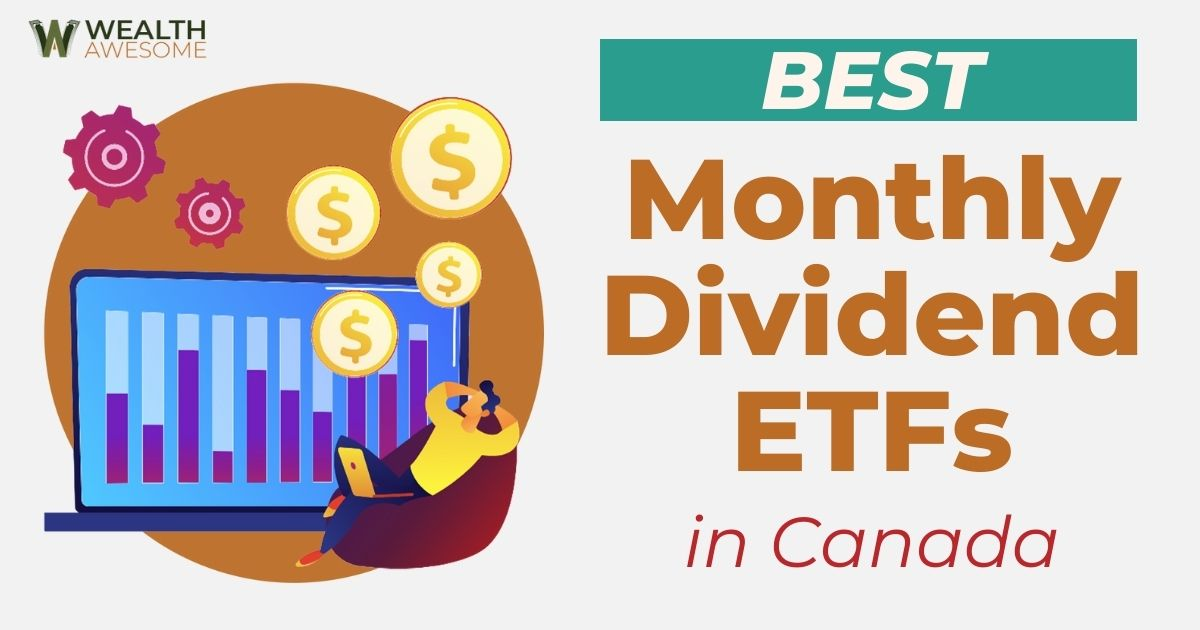best monthly dividend ETFs in Canada