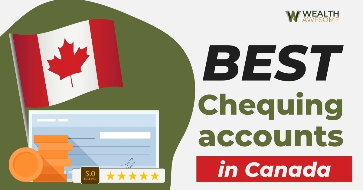 Best Chequing Accounts In Canada