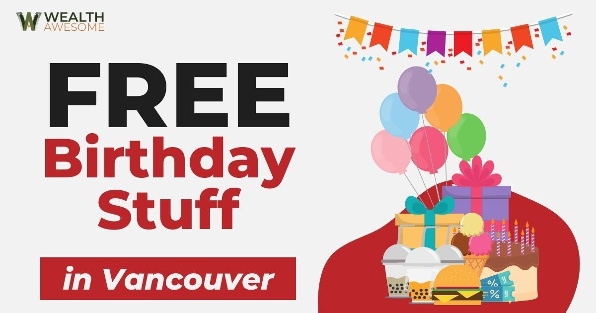 Free Birthday Stuff In Vancouver