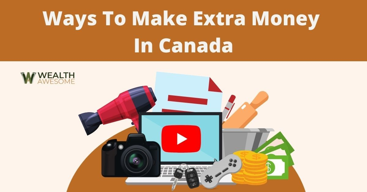 Ways To Make Extra Money In Canada