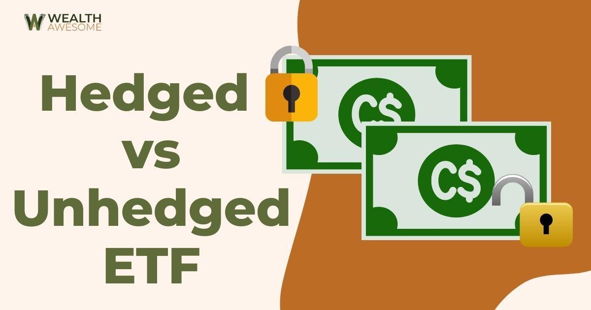hedged vs unhedged ETF